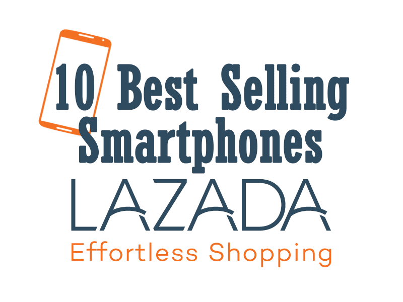 Current Top 10 Best Selling Smartphones At Lazada Philippines