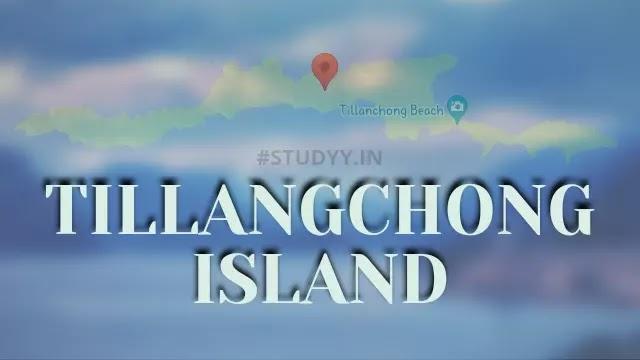 टिलंगचोंग द्वीप | तिलनचांग द्वीप | Tillangchong Island