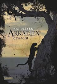 Arkadien erwacht - Kai Meyer