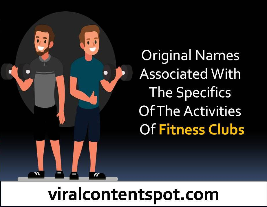 Original names associated with the specifics of the activities of fitness clubs
