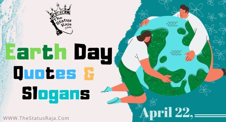 Earth Day Slogans, Quotes, Status, Shayari  in hindi & English
