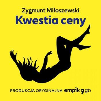 Zygmunt Miłoszewski. Kwestia ceny.