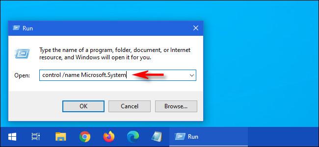 """اكتب """"control / name Microsoft.System"""" في نافذة """"Run""""."""