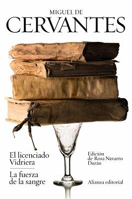 https://www.alianzaeditorial.es/libro/bibliotecas-de-autor/el-licenciado-vidriera-la-fuerza-de-la-sangre-miguel-de-cervantes-9788420689555/