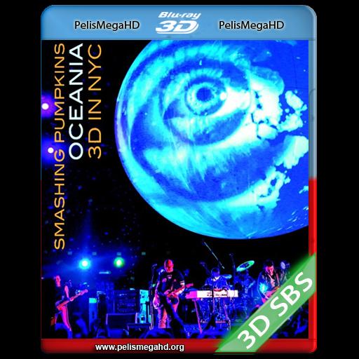 THE SMASHING PUMPKINS 3D OCEANIA LIVE IN NYC (2013) FULL 3D SBS 1080P HD MKV ESPAÑOL LATINO