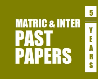 Matric and Intermediate Past Papers of Previous Five Years (Punjab Boards)