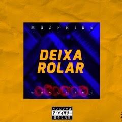 BAIXAR MP3 || Moz Pride - Deixa Rolar || 2019