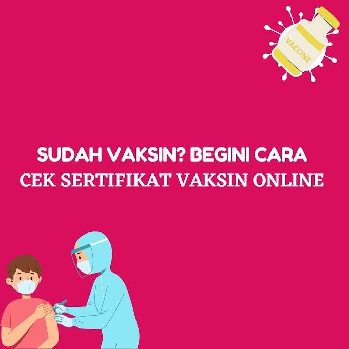 Sudah Vaksin? Begini Cara Cek Sertifikat Vaksin Online