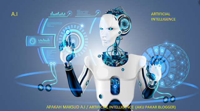 Maksud A.I dan Fungsi Artificial Intelligence