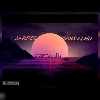 Jardel Carvalho - Sensação