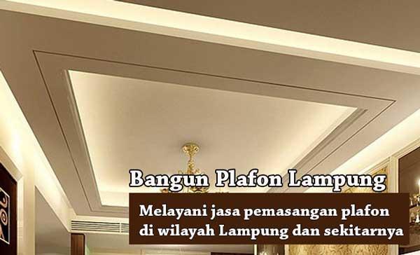 HARGA PASANG PLAFON METRO LAMPUNG PER METER 2020