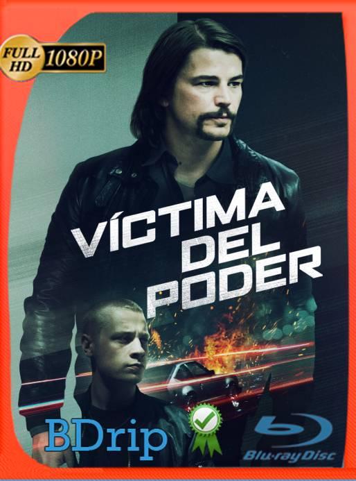 Víctima del Poder (2020) BDRip [1080p] Latino [GoogleDrive] Ivan092