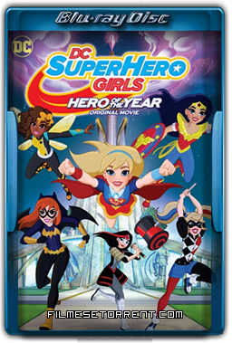 DC Super Hero Girls Heroínas do Ano Torrent