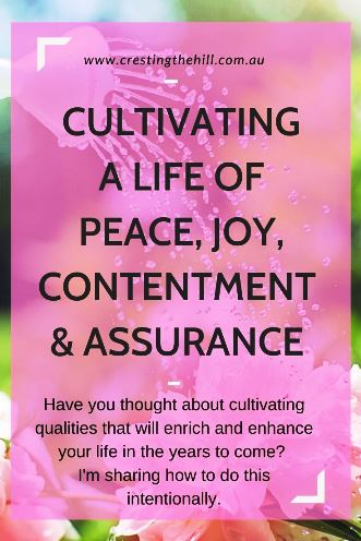 Have you thought about cultivating qualities that will enrich and enhance your life in the years to come?  I'm sharing how to do this intentionally.