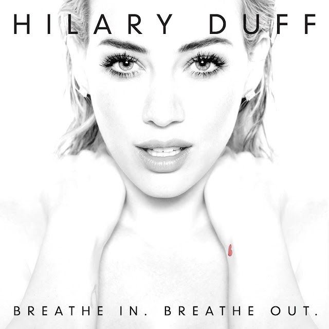 Hilary Duff - Breathe In Breathe Out tracklist