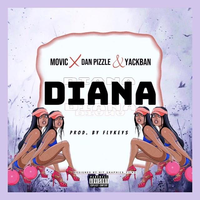 """MUSIC: Movic - """"Diana"""" ft Dan Pizzle & Yackban"""