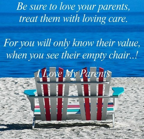Be Sure To Love Your Parents Treat Them With Loving Care For You