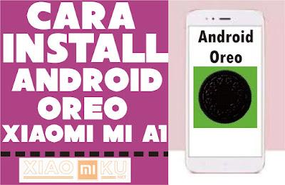 cara install android oreo xiaomi mi a1