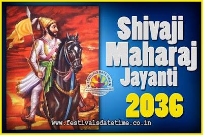2036 Chhatrapati Shivaji Jayanti Date in India, 2036 Shivaji Jayanti Calendar