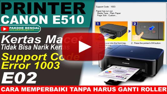 support Code 1003, printer canon e510 paper has run out, Support Code Error 1003, printer canon e510 Support Code 1003, printer canon e510 error e02, cara perbaiki printer canon e510 tidak bisa narik kertas, cara perbaiki printer canon e510 error 1003, cara perbaiki printer canon e510 error e02, cara perbaiki printer canon e510 paper has run out, printer canon e510 paper macet tidak bisa narik kertas, printer canon e510 kertas macet, how to fix a canon e510 printer can't pull paper, how to fix a canon e510 printer error 1003, how to fix a canon e510 printer error e02, how to fix a canon e510 printer paper has run out, a jammed canon e510 printer can't pull paper, a canon e510 printer paper jammed