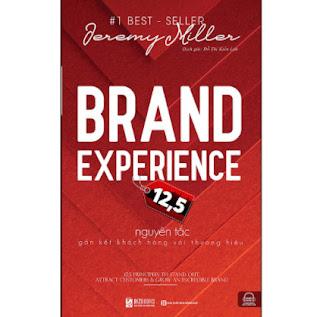 Brand Experience 12,5 - Nguyên Tắc Gắn Kết Khách Hàng Với Thương Hiệu ebook PDF EPUB AWZ3 PRC MOBI