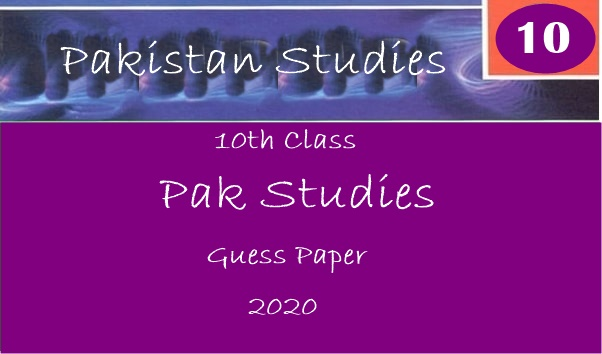 10th Class Pak Studies Guess Paper 2020 - Rashid Notes