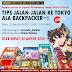 [ONLINE EVENT] TIPS JALAN-JALAN KE TOKYO ALA BACKPACKER!