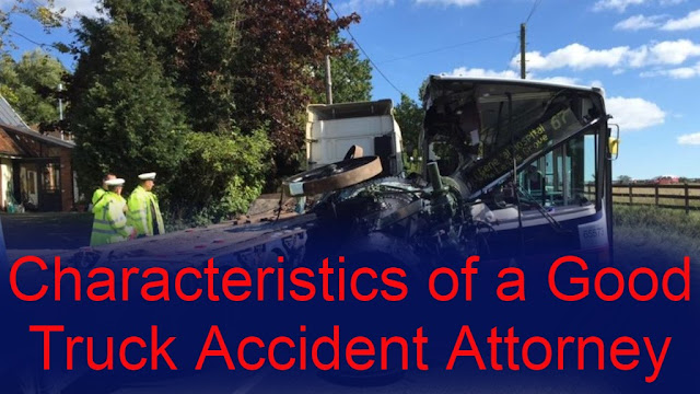 Characteristics of a Good Truck Accident Attorney