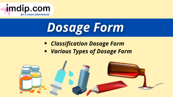 What is Dosage forms, advantages of dosage forms, need of dosage form