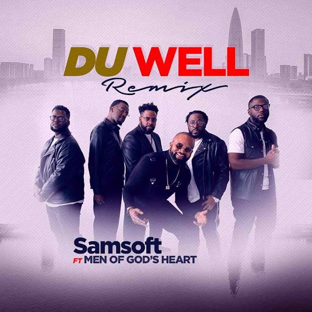 [Video] Du Well Remix - Samsoft ft Men of God's Heart