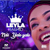 Audio| Leyla Rashid - Ndo Yale Yale |Download Mp3