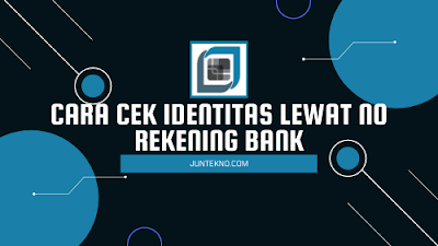 Cara Cek Identitas Lewat No Rekening Bank