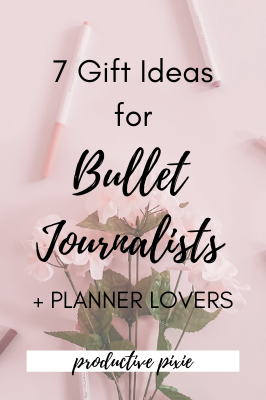 7 Gift Ideas For Bullet Journalists and Planner Lovers
