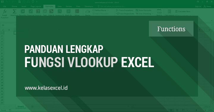 Rumus Vlookup Excel, Cara Menggunakan Fungsi Vlookup Excel