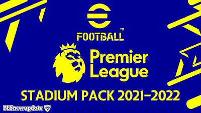 PES 2021 Full Premier League Stadium Pack 2021/2022