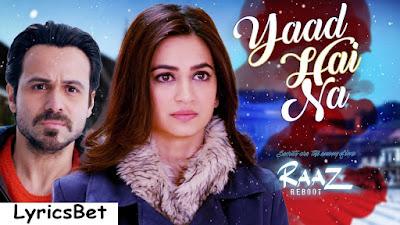 Arijit Singh's Yaad Hai Na Lyrics - Raaz Reboot