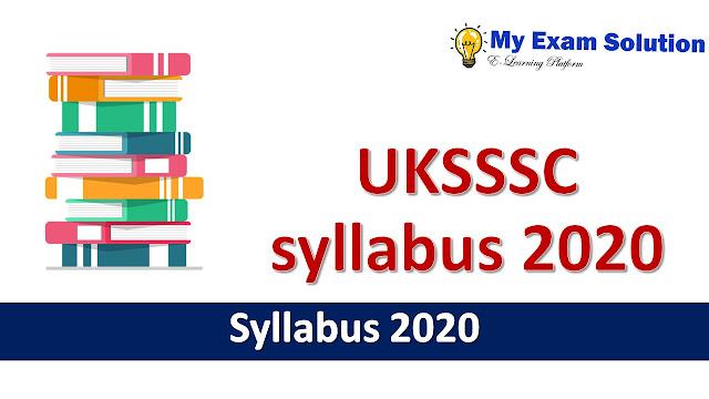 UKSSSC Syllabus 2020