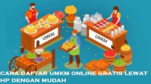 Cara Daftar UMKM Online Gratis Lewat HP