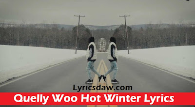 Quelly Woo Hot Winter Lyrics