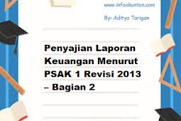 Penyajian Laporan Keuangan Menurut PSAK 1 Revisi 2013 – Bagian 2