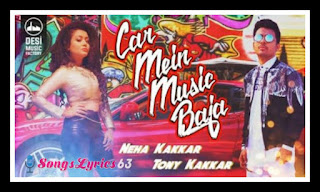 Car Mein Music Baja Lyrics - Neha Kakkar Indian Pop Song [2015]