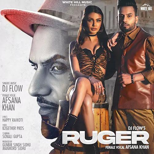 Ruger Lyrics – DJ Flow & Afsana Khan