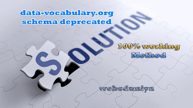 Data-Vocabulary.org Schema Deprecated Solved 100%