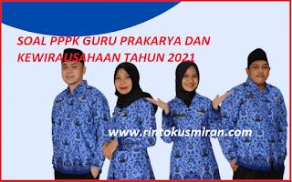 SOAL PPPK GURU PRAKARYA DAN KEWIRAUSAHAAN TAHUN 2021