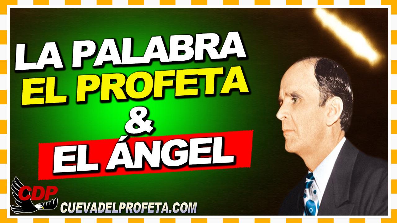 La Palabra, el profeta y el Ángel  - William Branham en Español