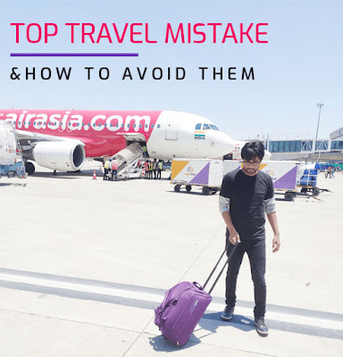 Travel Mistakes: Do not you even make these terrible mistakes?