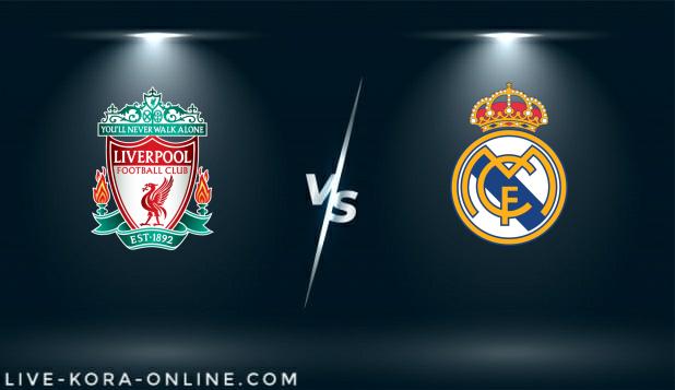 مشاهدة مباراة ريال مدريد وليفربول بث مباشر اليوم بتاريخ 06-04-2021 في دوري ابطال اوروبا