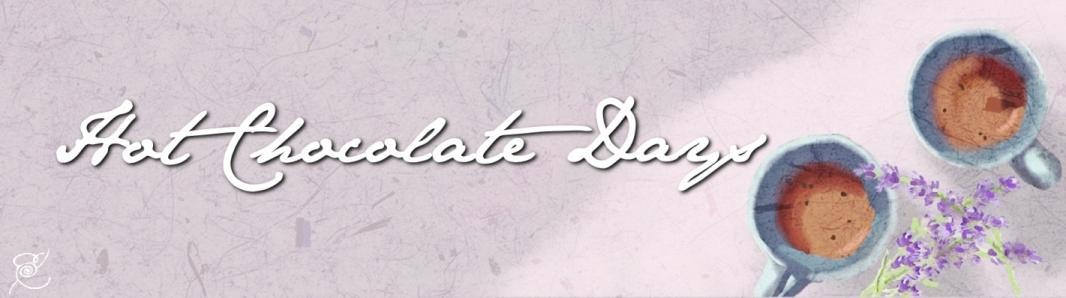Hot Chocolate Days