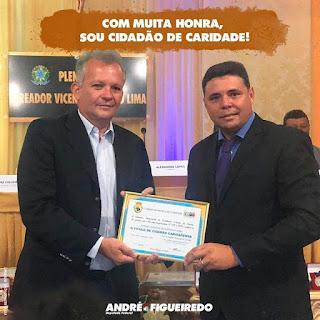 ANDRÉ FIGUEIREDO RECEBE TITULO DE CIDADÃO DE CARIDADE