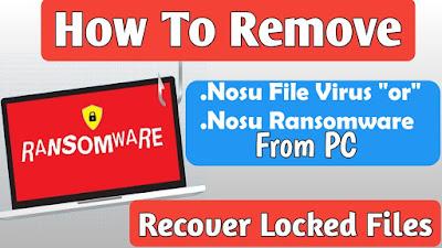 Remove Nosu Ransomware (.nosu Virus) – Recover .nosu Files